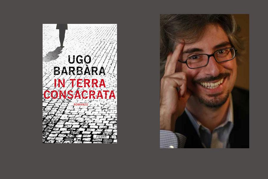 Tra fiction e realtà con Ugo Barbàra