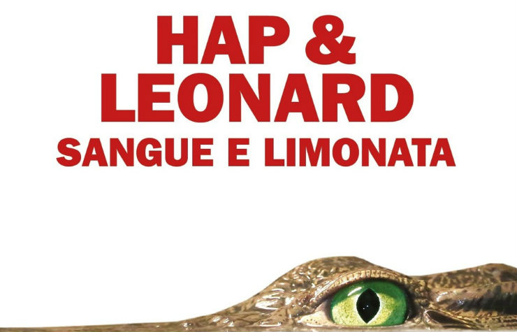Sangue e limonata: alle origini di Hap & Leonard